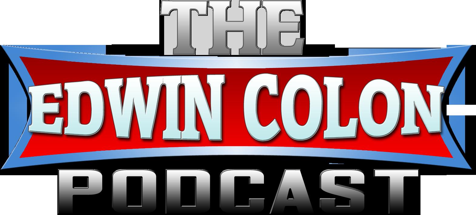 The Edwin Colon Podcast